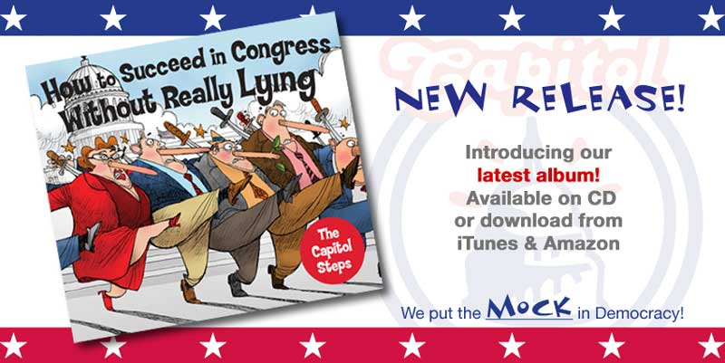 Order our latest album, How to Succeed in Congress (Without Really Lying)