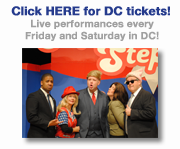 Click HERE for tickets!  Live performances every Friday and Saturday in DC!